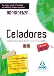 Celadores del Servicio Vasco de Salud-Osakidetza. Ejercicios tipo test basados en la bibliografía recomendada