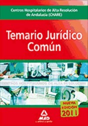 Centros Hospitalarios de Alta Resolución de Andalucía (CHARES). Parte Jurídica Común) - Ed. MAD