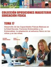 Colección Oposiciones Magisterio Educación Física Tema 17: Desarrollo de las capacidades físicas básicas en la edad escolar de Wanceulen Editorial S.L.