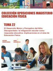 Colección Oposiciones Magisterio Educación Física. Tema 22: El desarrollo motor y perceptivo del niño discapacitado. de Wanceulen Editorial S.L.