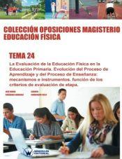 Colección Oposiciones Magisterio Educación Física. Tema 24: La evaluación de la Educación Física en la Educación Primaria. de Wanceulen Editorial S.L.