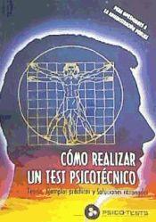 Como realizar un test psicotécnico. Teoria, ejemplos prácticos y soluciones razonadas