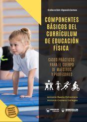 COMPONENTES BÁSICOS DEL CURRÍCULUM DE EDUCACIÓN FÍSICA. CASOS PRÁCTICOS PARA EL CUERPO DE MAESTROS Y PROFESORES de WANCEULEN