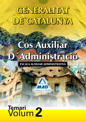Cos Auxiliar D?Administració de la Generalitat de Catalunya. Escala Auxiliar Administrativa. Temari. Volum II