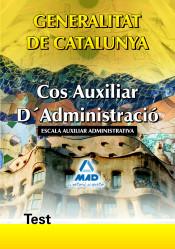 Cos Auxiliar D?Administració de la Generalitat de Catalunya. Escala Auxiliar Administrativa. Test