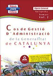 Cos de Gestió d?Administració de la Generalitat de Catalunya. Escala de Gestió d?Administració General. Part Específica opció general. Temari. Volum II