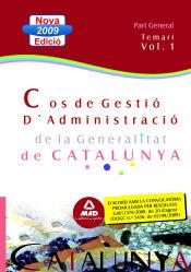 Cos de Gestió d?Administració de la Generalitat de Catalunya. Escala de Gestió d?Administració General. Part General. Temari. Volum I