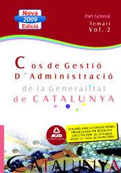 Cos de Gestió d?Administració de la Generalitat de Catalunya. Escala de Gestió d?Administració General. Part General. Temari. Volum II