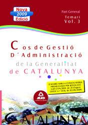 Cos de Gestió d?Administració de la Generalitat de Catalunya. Escala de Gestió d?Administració General. Part General. Temari. Volum III