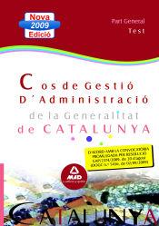 Cos de Gestió d?Administració de la Generalitat de Catalunya. Escala de Gestió d?Administració General. Part General. Test
