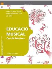 Cos de Mestres. Educació Musical. Com fer la teva programació en 25 dies