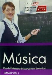 Cos de Professors d'Ensenyament Secundari. Música. Temari Vol. I.