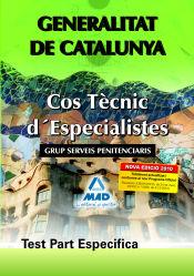Cos Tècnic D?Especialistes de la Generalitat de Catalunya. Grup Serveis Penitenciaris. Test Part Específica.