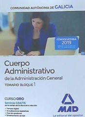 Administrativo de la Administración General de la Comunidad Autónoma de Galicia - Ed. MAD