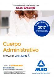 Cuerpo Administrativo de la de la Comunidad Autónoma de las Illes Balears. Temario Volumen 3 de Ed. MAD