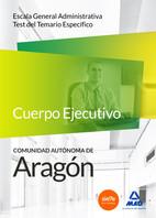 Cuerpo de Administrativos de Comunidad Autónoma de Aragón. Escala General Administrativa. Test del Temario específico de Ed. MAD