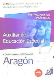 Cuerpo Auxiliar de la Administración de la Comunidad Autónoma de Aragón, Escala de Auxiliares Facultativos, Auxiliares de Educación Especial. Test y Supuestos Prácticos
