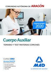 Cuerpo Auxiliar de la Administración de la Comunidad Autónoma de Aragón. Temario y test de materias comunes de Ed. MAD