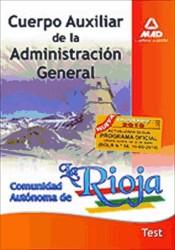 Cuerpo Auxiliar de la Administración General de la Comunidad Autónoma de la Rioja. Test