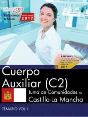 Cuerpo Auxiliar (C2). Junta de Comunidades de Castilla-La Mancha. Temario. Vol. II de EDITORIAL CEP