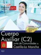 Cuerpo Auxiliar (C2). Junta de Comunidades de Castilla-La Mancha. Test de EDITORIAL CEP
