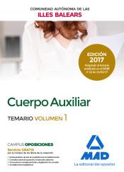 Cuerpo Auxiliar de la Comunidad Autónoma de las Illes Balears. Temario Volumen 1 de Ed. MAD