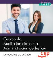 Cuerpo de Auxilio Judicial de la Administración de Justicia. Simulacros de Examen de EDITORIAL CEP