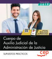 Cuerpo de Auxilio Judicial de la Administración de Justicia. Supuestos Prácticos de EDITORIAL CEP