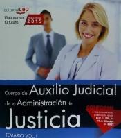 Cuerpo de Auxilio Judicial de la Administración de Justicia. Temario Vol. I.