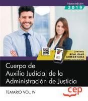 Cuerpo de Auxilio Judicial de la Administración de Justicia. Temario Vol. IV. de EDITORIAL CEP