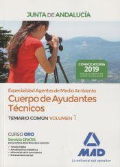 Cuerpo de Ayudantes Técnicos Especialidad Agentes de Medio Ambiente de la Junta de Andalucía. Temario Común Volumen 1 de Ed. MAD