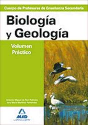 CUERPO DE PROFESORES DE ENSEÑANZA SECUNDARIA. GEOLOGIA-BIOLOGIA. VOLUMEN PRACTICO