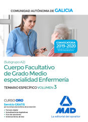 Cuerpo facultativo de grado medio de la Comunidad Autónoma de Galicia (subgrupo A2) especialidad enfermería. Temario específico volumen 3 de Ed. MAD