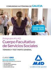 Cuerpo Facultativo de Servicios Sociales (Subgrupos A1 y A2) de la Comunidad Autónoma de Galicia. Temario y test parte general de Ed. MAD