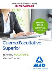 Cuerpo Facultativo Superior de la de la Comunidad Autónoma de las Illes Balears. Temario de Materias Comunes Volumen 2 de Ed. MAD