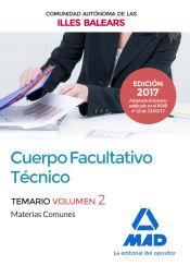 Cuerpo Facultativo Técnico de la de la Comunidad Autónoma de las Illes Balears. Vol. 2, Temario de Materias Comunes de MAD