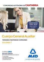 Cuerpo General Auxiliar de la Comunidad Autónoma de Cantabria. Temario de Materias Comunes volumen 1 de Ed. MAD