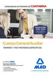 Cuerpo General Auxiliar de la Comunidad Autónoma de Cantabria. Temario y Test de Materias Especificas de Ed. MAD