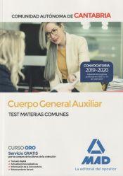 Cuerpo General Auxiliar de la Comunidad Autónoma de Cantabria. Test de Materias Comunes de Ed. MAD