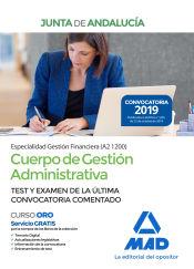 Cuerpo de Gestión Administrativa [Especialidad Gestión Financiera (A2 1200)] de la Junta de Andalucía. Test y examen de la última Convocatoria comentado de Ed. MAD