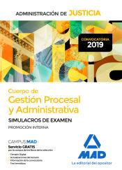 Cuerpo de Gestión Procesal y Administrativa de la Administración de Justicia (Promoción Interna). Simulacros de Examen de Ed. MAD