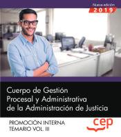 Cuerpo de Gestión Procesal y Administrativa de la Administración de Justicia. Promoción Interna. Temario Vol. III. de EDITORIAL CEP