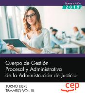 Cuerpo de Gestión Procesal y Administrativa de la Administración de Justicia. Turno Libre. Temario Vol. III. de EDITORIAL CEP
