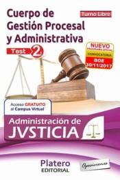 Cuerpo de Gestión Procesal y Administrativa de la Admón de Justicia. Turno libre. Test. Vol II