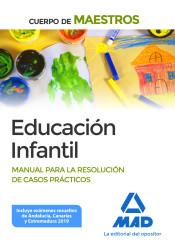 Cuerpo de Maestros Educación Infantil. Manual para la resolución de casos prácticos de Ed. MAD