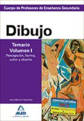 Cuerpo de Profesores de Enseñanza Secundaria. Dibujo. Temario. Volumen I. Percepción, forma, color y diseño
