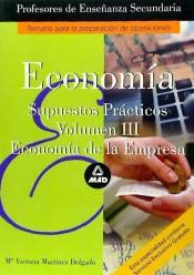 Cuerpo de Profesores de Enseñanza Secundaria. Economia. Supuestos Practicos. Volumen 3