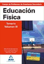 Cuerpo de Profesores de Enseñanza Secundaria. Educación Física. Temario. Volumen III