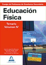 Cuerpo de Profesores de Enseñanza Secundaria. Educación Física. Temario. Volumen IV