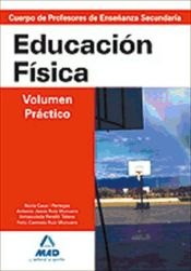 Cuerpo de Profesores de Enseñanza Secundaria. Educación Física. Volumen Práctico